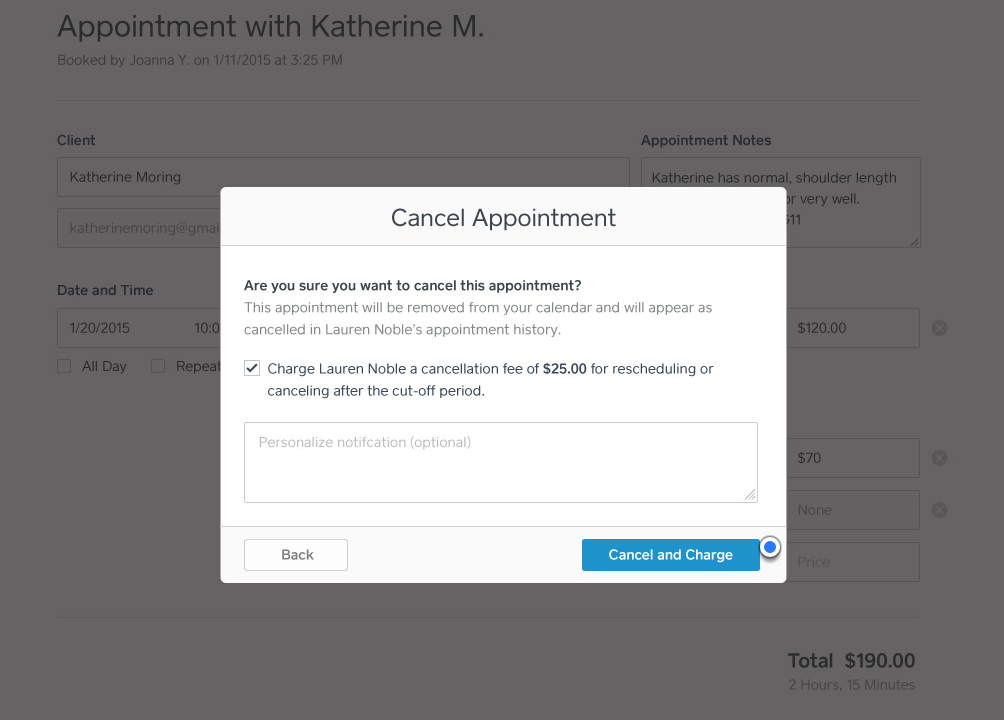 If you cancel an appointment after your cut-off period, you are given the option to enforce your cancellation policy and send a personalized notification.