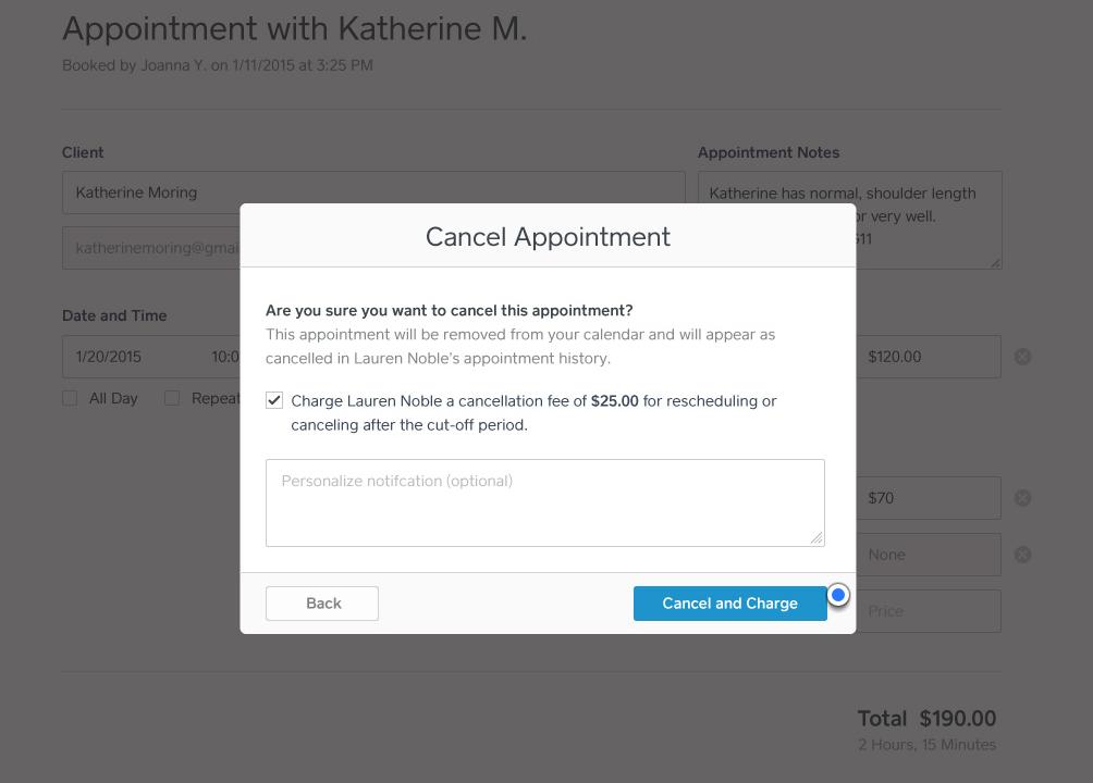 Si cancela una cita después de su período límite, podrá hacer cumplir su política de cancelación y enviar una notificación personalizada.