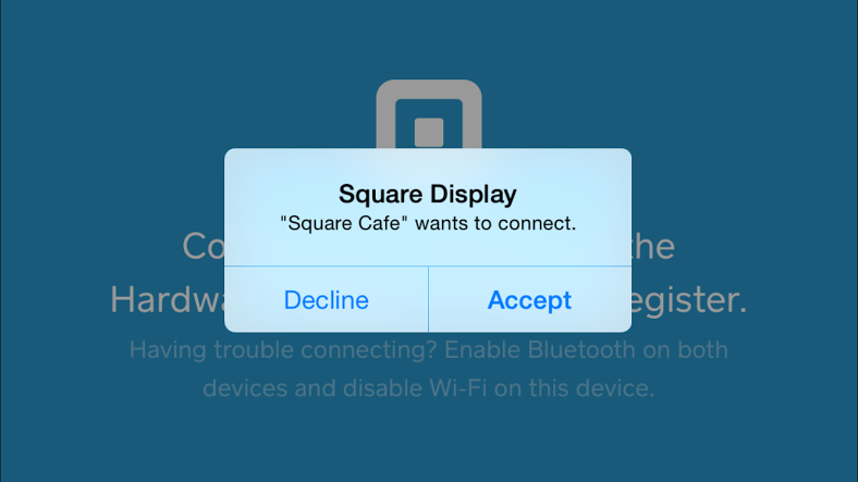 When the Square Display permission message pops up, accept.